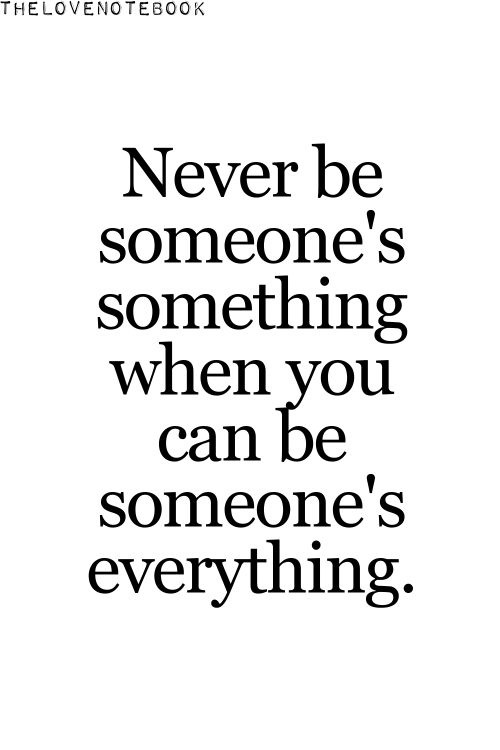 quote someone's everything