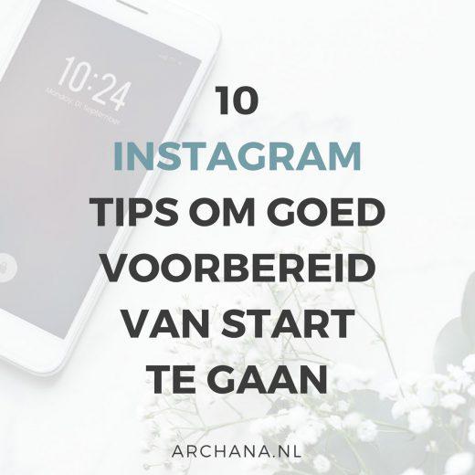 10 Instagram tips om goed voorbereid van start te gaan | ARCHANA.NL voor Nieuws.Social #instagramtips #instagrammarketing