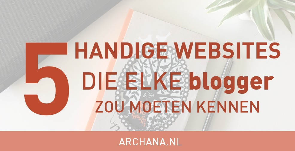 5 handige websites die elke blogger zou moeten kennen | NIEUWS.SOCIAL