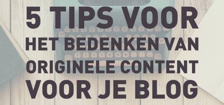 5 tips voor het bedenken van originele content voor je blog (Auteur: Archana Haarnack) | Nieuws.Social