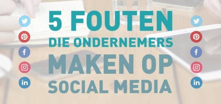 5 fouten die ondernemers maken op social media | ARCHANA.NL voor Nieuws.Social