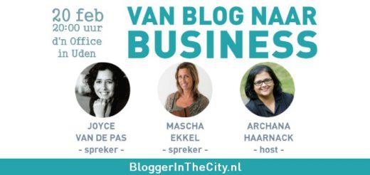 Event 6 • 20 feb 2017 Van blog naar business met Joyce van de Pas en Mascha Ekkel - BloggerInTheCity.nl | Nieuws.Social