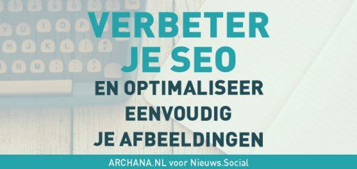 Verbeter je SEO en optimaliseer eenvoudig je afbeeldingen | ARCHANA.NL voor Nieuws.Social